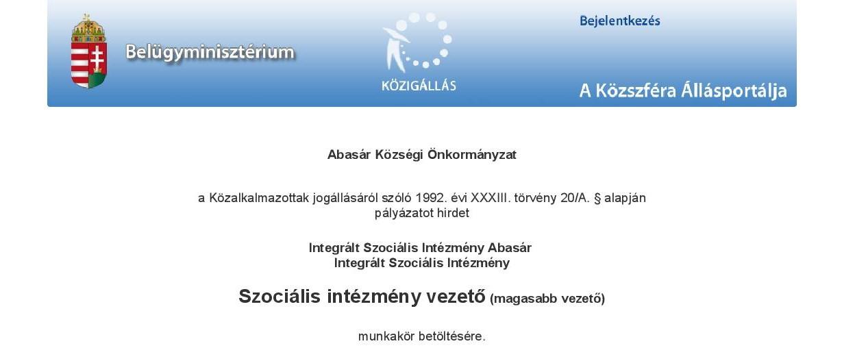 Az Abasári Szociális és Gyermekjóléti Intézményfenntartó Társulás meghirdeti az Abasári Integrált Szociális Intézmény intézményvezetői állását!